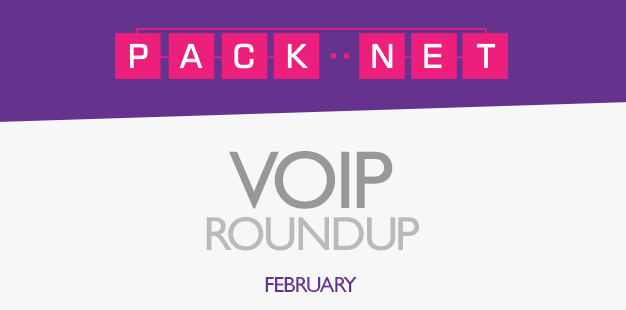 Packnet's VoIP roundup for February