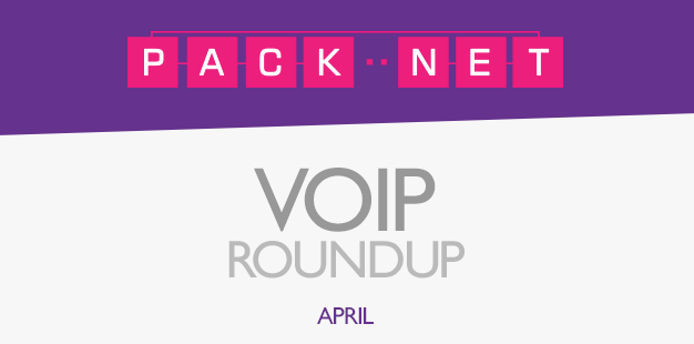 Packnet's VoIP roundup for April
