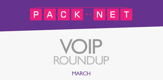 Packnet's VoIP roundup for March 2014