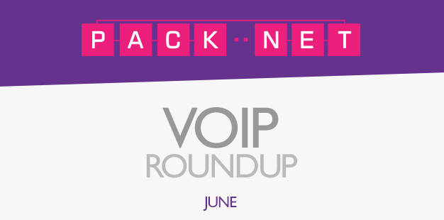 PackNet's VoIP roundup for June