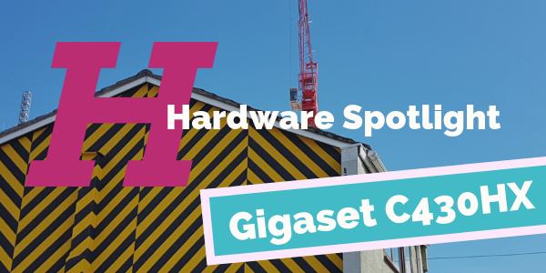 Hardware Spotlight | Gigaset C430HX