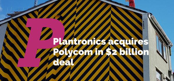 Plantronics acquires Polycom in $2 billion deal