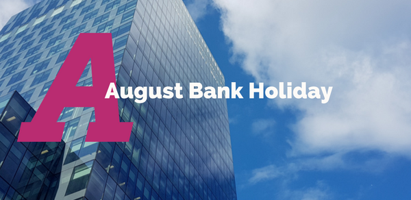 August Bank Holiday – 27th August