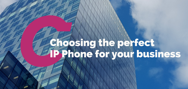 Choosing the perfect IP Phone for your business