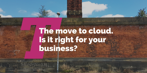 The move to cloud. Is it right for your business?
