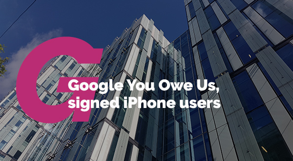 Google You Owe Us, signed iPhone users