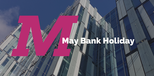 May Bank Holiday – 7th May