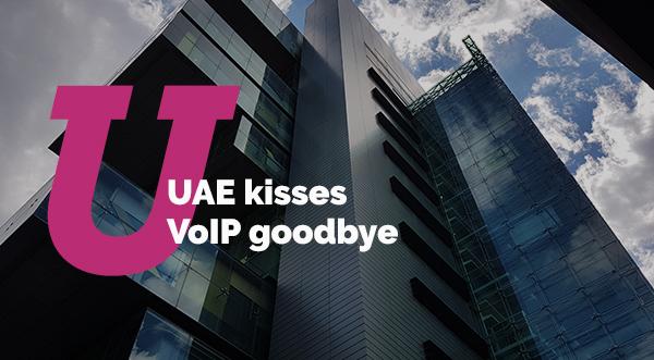 UAE kisses VoIP goodbye